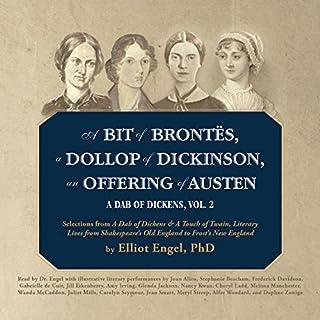 A Bit of Brontës, a Dollop of Dickinson, an Offering of Austen     A Dab of Dickens, Book 2              著者:                                                                                                                                 Elliot Engel                               ナレーター:                                                                                                                                 full cast                      再生時間: 6 時間  15 分     レビューはまだありません。     総合評価 0.0
