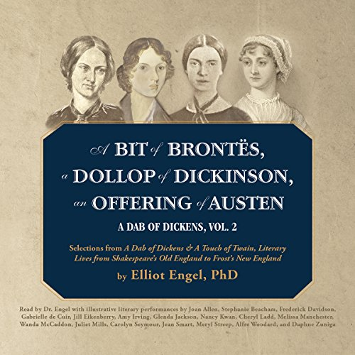 A Bit of Brontës, a Dollop of Dickinson, an Offering of Austen  Audiolibri