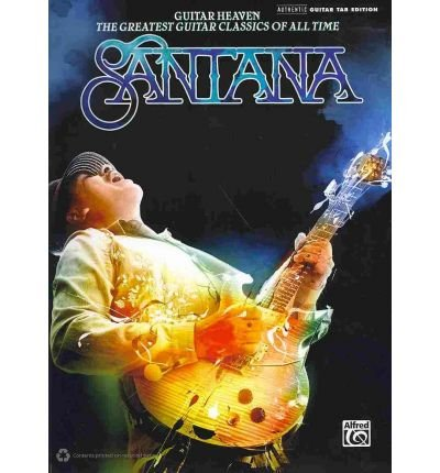 Santana: Guitar Heaven: The Greatest Guitar Classics of All Time (Authentic Guitar-Tab Editions) (Paperback) - Common