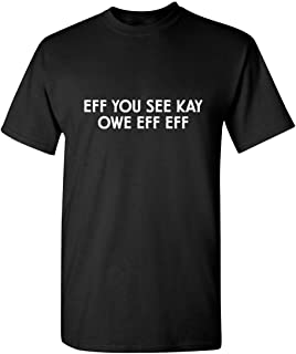 Eff You See Kay Owe Eff Eff Adult Humor Graphic Novelty Sarcastic Funny T Shirt