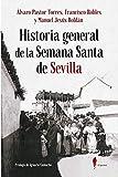 Historia general de la semana santa de Sevilla: 11 (Memoria)