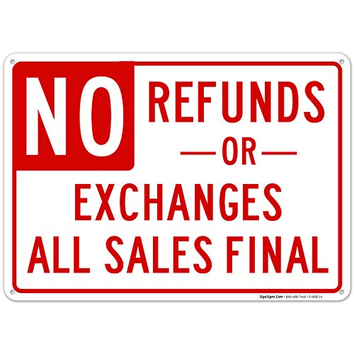 No Refunds Or Exchanges Sign, All Sales Final Sign, 10x14 Rust Free Aluminum, Weather/Fade Resistant, Easy Mounting, Indoor/Outdoor Use, Made in USA by SIGO SIGNS