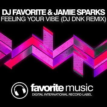 Feeling Your Vibe (DJ Dnk Remix)