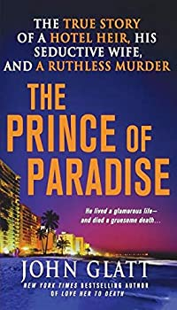 The Prince of Paradise  The True Story of a Hotel Heir His Seductive Wife and a Ruthless Murder