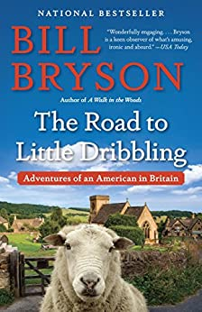 The Road to Little Dribbling: Adventures of an American in Britain by [Bill Bryson]
