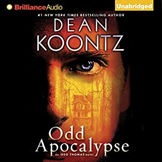 Odd Apocalypse     An Odd Thomas Novel, Book 5              By:                                                                                                                                 Dean Koontz                               Narrated by:                                                                                                                                 David Aaron Baker                      Length: 10 hrs and 45 mins     4,500 ratings     Overall 4.3