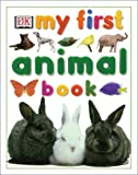 My First Animal Book (My First series)