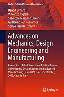 Advances on Mechanics, Design Engineering and Manufacturing: Proceedings of the International Joint Conference on Mechanics, Design Engineering & ... (Lecture Notes in Mechanical Engineering)