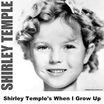 Shirley Temple's When I Grow Up