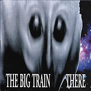 The Big Train There