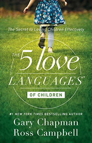 The 5 Love Languages of Children: The Secret to Loving Children Effectively (English Edition)