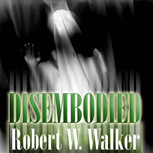 Disembodied: Psychic Murder Audiobook By Robert W. Walker cover art