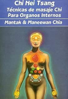 Chi Nei Tsang: Tecnicas De Masaje Chi Para Organos Internos/chi Massage Techniques For The Internal Organs (Spanish Edition)
