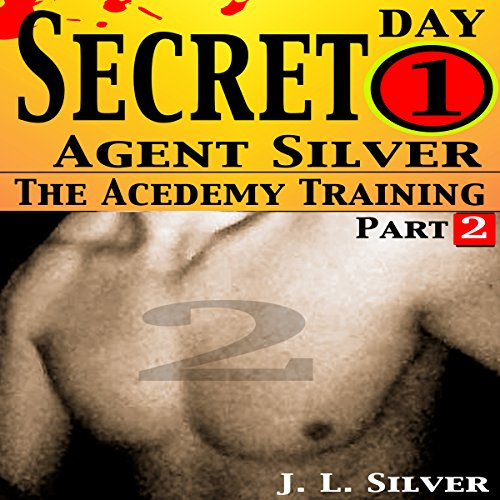 Secret Agent Silver: The Academy Training Day 1, Part 2 audiobook cover art