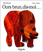 Ours Brun - Dis-moi : French edition of Brown Bear, Brown Bear, What Do You See?