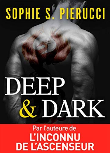 Deep and Dark par [Sophie S. Pierucci]