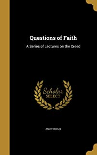 Questions of Faith: A Series of Lectures on the Creed