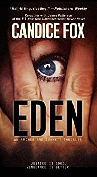 Eden (An Archer and Bennett Thriller Book 2) by [Candice Fox]