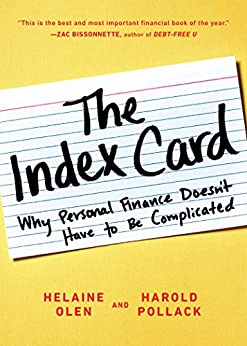 The Index Card: Why Personal Finance Doesn't Have to Be Complicated by [Helaine Olen, Harold Pollack]