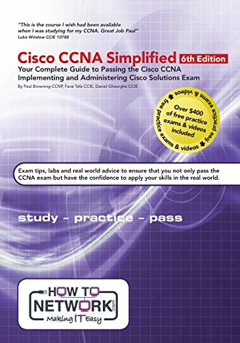 Cisco CCNA Simplified: Your Complete Guide to Passing the Cisco CCNA Implementing and Administering Cisco Solutions Exam