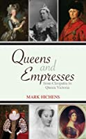 Queens and Empresses: From Cleopatra to Queen Victoria