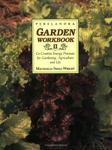 Perelandra Garden Workbook II: Co-Creative Energy Processes for Gardening, Agriculture and Life