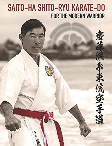 Saito-Ha Shito-Ryu Karate-Do For the Modern Warrior