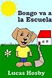 Bongo va a la Escuela (¡Exploración! ¡Aventura! ¡Mucho Más Allá!)