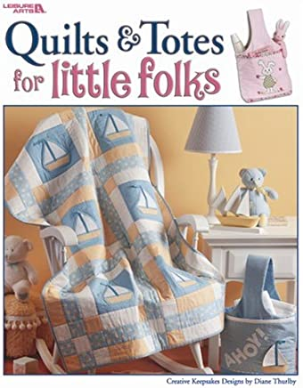 Quilts & Totes for Little Folks (Leisure Arts ...