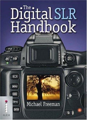 Download The Digital SLR Handbook 1904705367