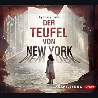 Der Teufel von New York     Timothy Wilde 1              Autor:                                                                                                                                 Lyndsay Faye                               Sprecher:                                                                                                                                 Sascha Rotermund                      Spieldauer: 7 Std. und 50 Min.     68 Bewertungen     Gesamt 4,2