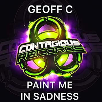 Paint Me In Sadness