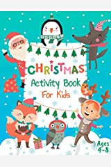 Christmas Activity Book for Kids Ages 4-8: Coloring Pages, Dot to Dot, Puzzles, Color by Number, Mazes and More! Paperback