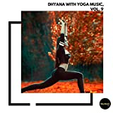 Dhyana With Yoga Music, Vol. 9