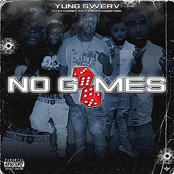 No Games (feat. Ezymoneyzavy & EzyMoneyDre)