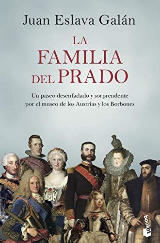 La familia del Prado: Un paseo desenfadado y sorprendente por el museo de los Austrias y los Borbones (Divulgación)