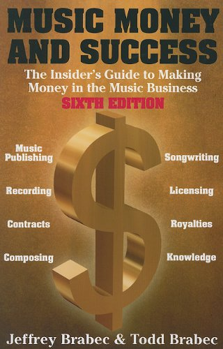 Music, Money And Success (Music, Money & Success: The Insider's Guide to Making Money in the Music Business)