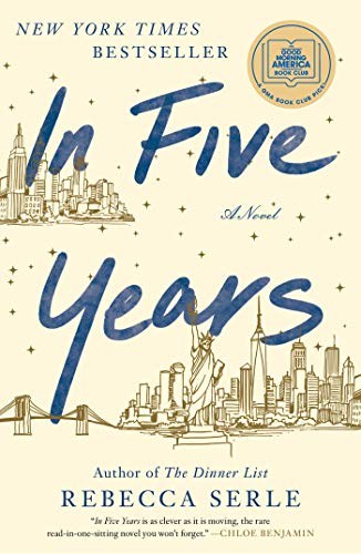 In Five Years: A Novel by [Rebecca Serle]