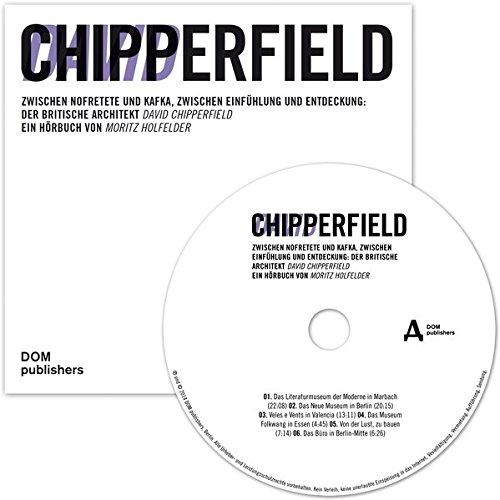 David Chipperfield: Zwischen Nofretete und Kafka, zwischen Einfühlung und Entdeckung: Der britische Architekt David Chipperfield