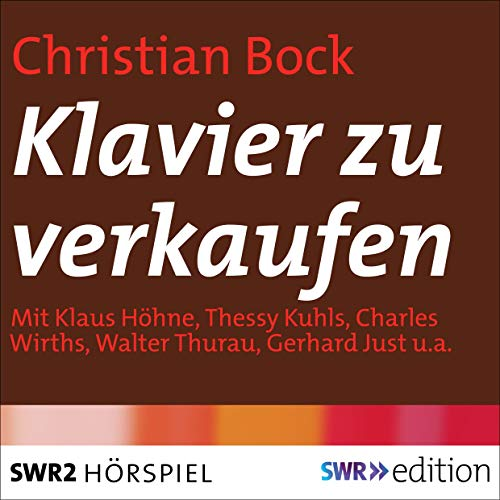 Klavier zu verkaufen                   By:                                                                                                                                 Christian Bock                               Narrated by:                                                                                                                                 Klaus Höhne,                                                                                        Thessy Kuhls,                                                                                        Charles Wirths,                   and others                 Length: 39 mins     Not rated yet     Overall 0.0