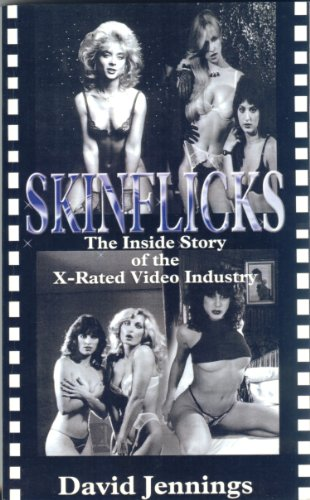 SKINFLICKS The Inside Story of the X-Rated Video Industry (English Edition)