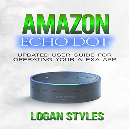 Amazon Echo Dot: Programming Your Alexa App audiobook cover art