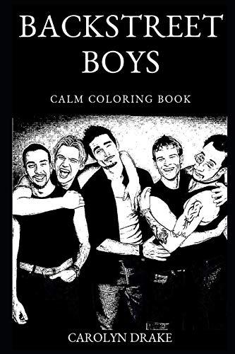 Backstreet Boys Calm Coloring Book (Backstreet Boys Calm Coloring Books, Band 0)