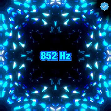 852 Hz Awaken Intuition Solfeggio Frequencies