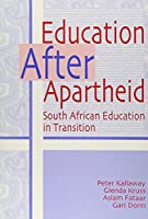 Education After Apartheid: South African Education in Transition