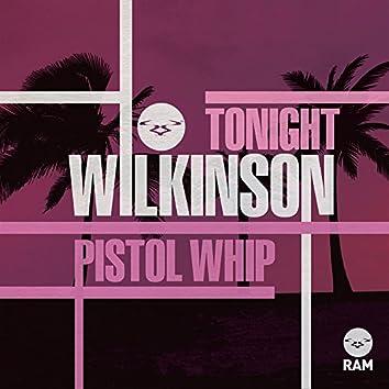 Tonight / Pistol Whip