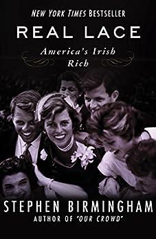 Real Lace: America's Irish Rich by [Stephen Birmingham]