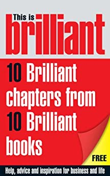 This is Brilliant: CBT, NLP, Confidence, Memory Training, Interview Answers, Negotiations, Selling, Presentation & Networking: A little bit of help from the best Brilliant books by [Stephen Briers, Richard Hall, Jeremy Cassell, Susan Hodgson, Mike McClement, Steven D'Souza]