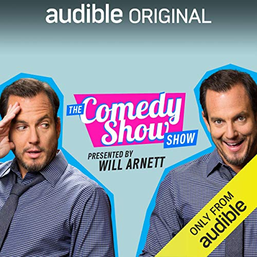 The Comedy Show Show                   By:                                                                                                                                 Will Arnett,                                                                                        Audible Comedy                           Length: 6 hrs and 25 mins     7 ratings     Overall 2.0