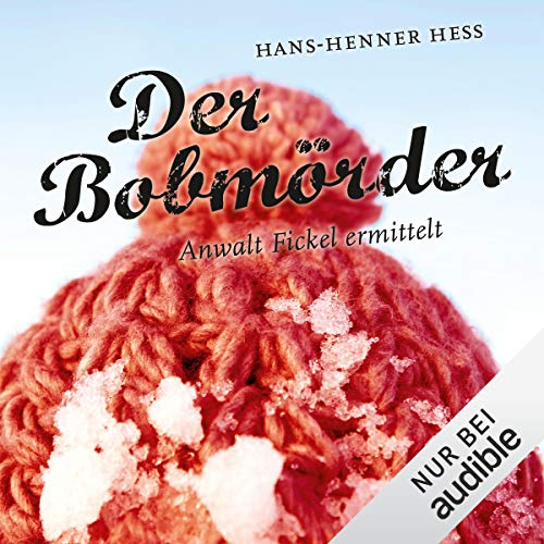 Der Bobmörder. Anwalt Fickel ermittelt     Anwalt Fickel 2              By:                                                                                                                                 Hans-Henner Hess                               Narrated by:                                                                                                                                 Martin Baltscheit                      Length: 8 hrs and 7 mins     Not rated yet     Overall 0.0